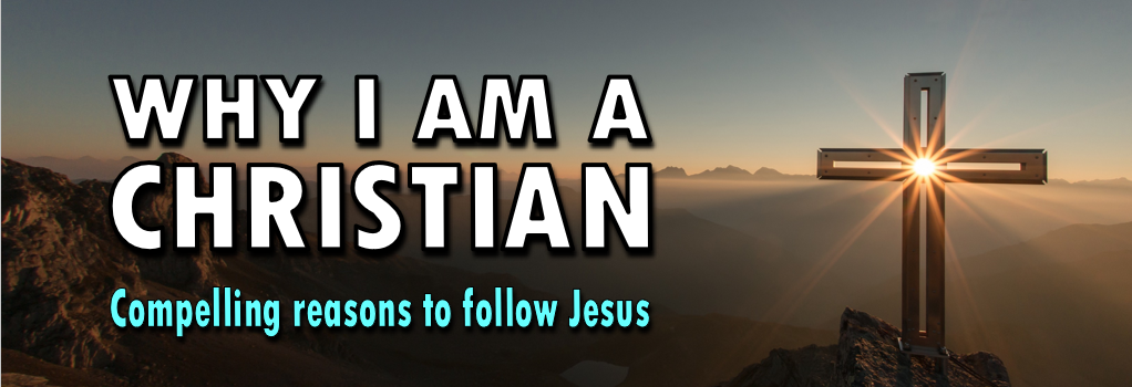 why am I a Christian (3)